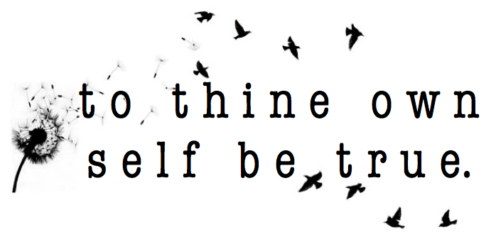 to-thine-own-self-be-true