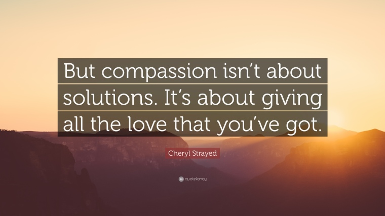 Compassion Quote by Cheryl Strayed